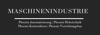 Maschinenindustrie Phoenix Maschinenbau